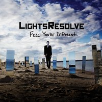 Feel You're Different — Lights Resolve