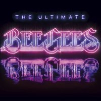 The Ultimate Bee Gees — Bee Gees