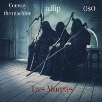 Tres Muertes — O$O, Conway The Machine, a.flip, bearWOLF