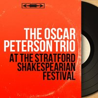 At the Stratford Shakespearian Festival — Ray Brown, Herb Ellis, Oscar Peterson Trio