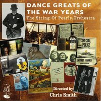 Dance Greats of the War Years — The String Of Pearls Orchestra