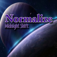 Midnight Shift — Normalize