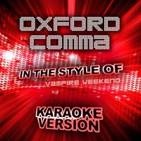 Oxford Comma (In the Style of Vampire Weekend) - Single — Ameritz Audio Karaoke