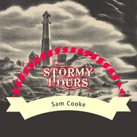 Stormy Hours — Sam Cooke