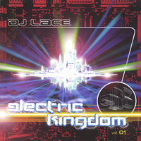electric kingdom vol.1 — DJ Lace