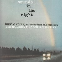 Sounds in the Night — Russ Garcia & His Vocal Choir and Orchestra, Джордж Гершвин