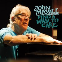 Find a Way to Care — John Mayall