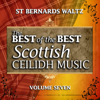 St. Bernard's Waltz: The Best of the Best Scottish Ceilidh Music, Vol. 7 — Bobby Harvey and His Ceilidh Band