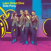 Side Pony — Lake Street Dive