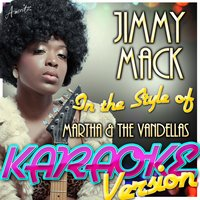 Jimmy Mack (In the Style of Martha & The Vandellas) — Ameritz - Karaoke