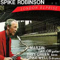 London Reprise — Martin Taylor, Dave Green, Spike Robinson, Spike Wells
