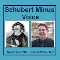 Schubert Minus Voice — David Keith Jones