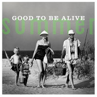 Summer: Good To Be Alive — сборник
