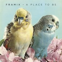 A Place to Be — Framix
