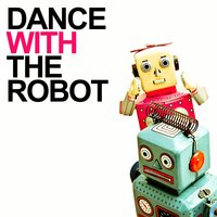 Dance With the Robot — сборник