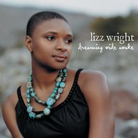 Dreaming Wide Awake — Lizz Wright
