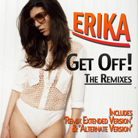 Get Off! - The Remixes — Erika