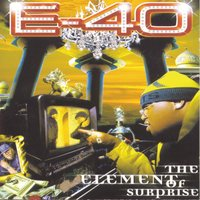The Element Of Surprise — E-40