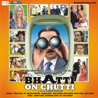 Mr. Bhatti on Chutti — Taz, Tony Kakkar, Channi Singh, Siddhartha Suhas, Tony Kakkar, Channi Singh, Taz, Siddhartha Suhas