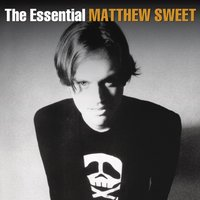 The Essential Matthew Sweet — Matthew Sweet