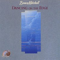 Dancing On The Edge — Bruce Mitchell
