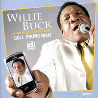 Cell Phone Man — Willie Buck