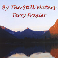 By the Still Waters — Terry Frazier