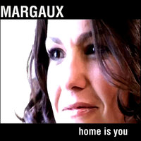 Home Is You — Margaux