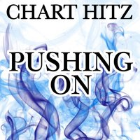 Pushing On - Tribute to Oliver $ & Jimi Jules — Chart hitz