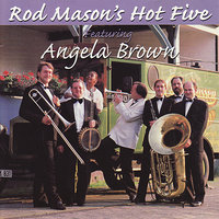 Rod Mason's Hot Five Featuring Angela Brown — Angela Brown, Rod Mason's Hot Five