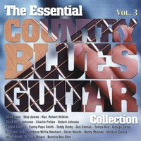The Essential Country Blues Guitar Collection — сборник