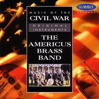 Music of the Civil War — Americus Brass Band