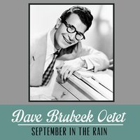 September in the Rain — Dave Brubeck Octet