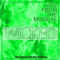 Hits from the Musical Wicked — Stephen Schwartz, New Musical West End Orchestra, The New Musical Cast of Wicked