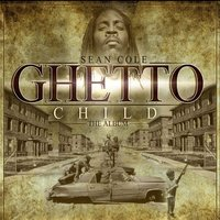 Ghetto Child — sean cole