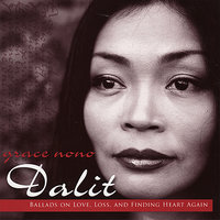 Dalit: Songs of Love, Loss, and Finding Heart Again — Grace Nono