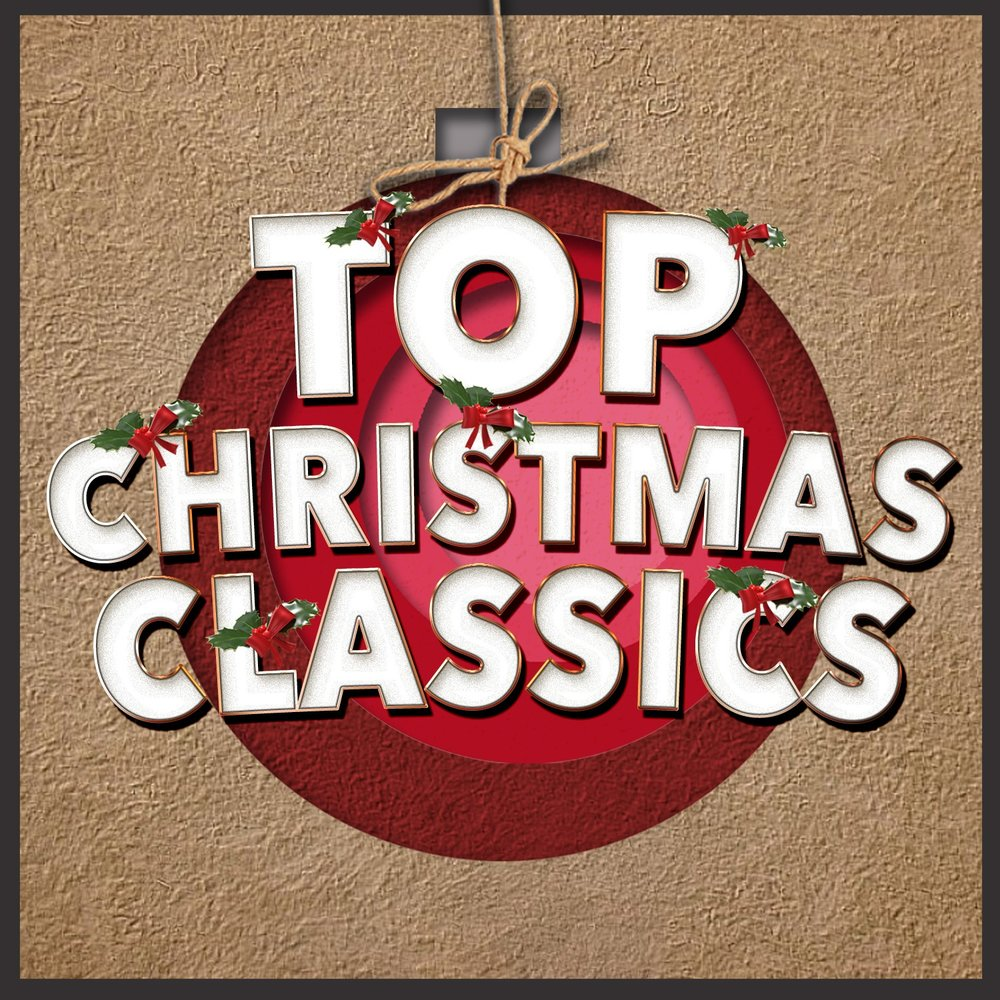 top christmas classics top christmas songs - Top Classic Christmas Songs