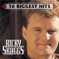 16 Biggest Hits — Ricky Skaggs