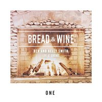 One — Bread & Wine
