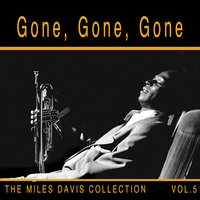 Gone, Gone, Gone: The Miles Davis Collection, Vol. 5 — Miles Davis