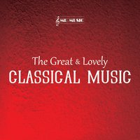 The Great & Lovely Classical Music — Johann Strauss, Mr.Music, Aleksander Borodin