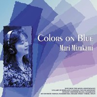Colors on Blue — Mari Mizukami