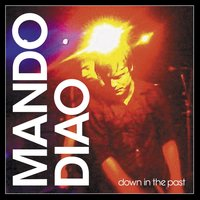Down In The Past — Mando Diao