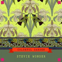 Colorful Garden — Stevie Wonder