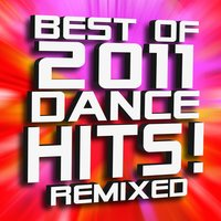 Best of 2011 Dance Hits! Remixed — WorkThis!Remix
