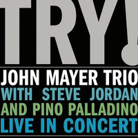 TRY! — John Mayer Trio