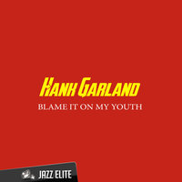 Blame It on My Youth — Hank Garland