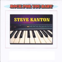 Rock for You Baby — Steve Kanton