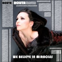 We Believe in Miracles — Routa