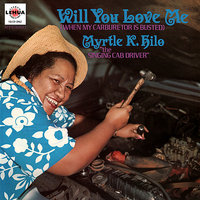 Will You Love Me (When My Carburetor Is Busted) — Myrtle K. Hilo
